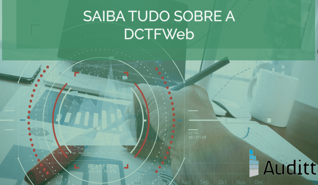 Saiba tudo sobre a DCTFWeb