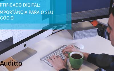 Certificado digital: a importância para o seu negócio