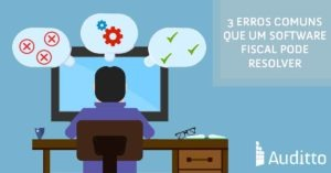 Post_blog_auditto_#16_3_erros_comuns_que_um_Software_fiscal_pode_resolver