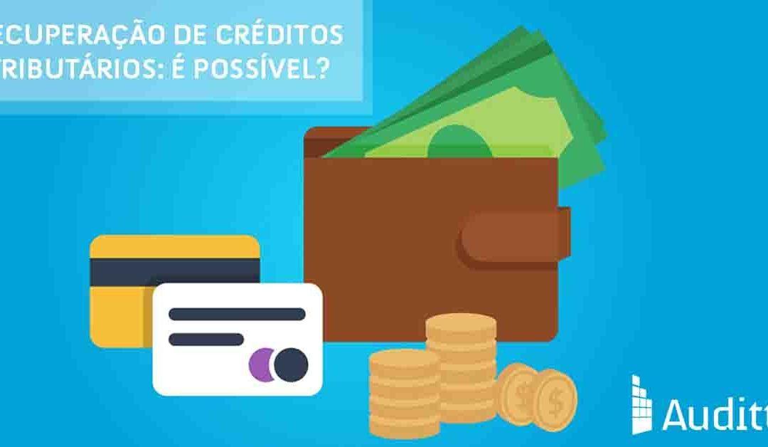 Recuperação de créditos tributários: É possível?