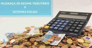 Post Blog Auditto #24 Mudanca de Regime x sistema fiscal