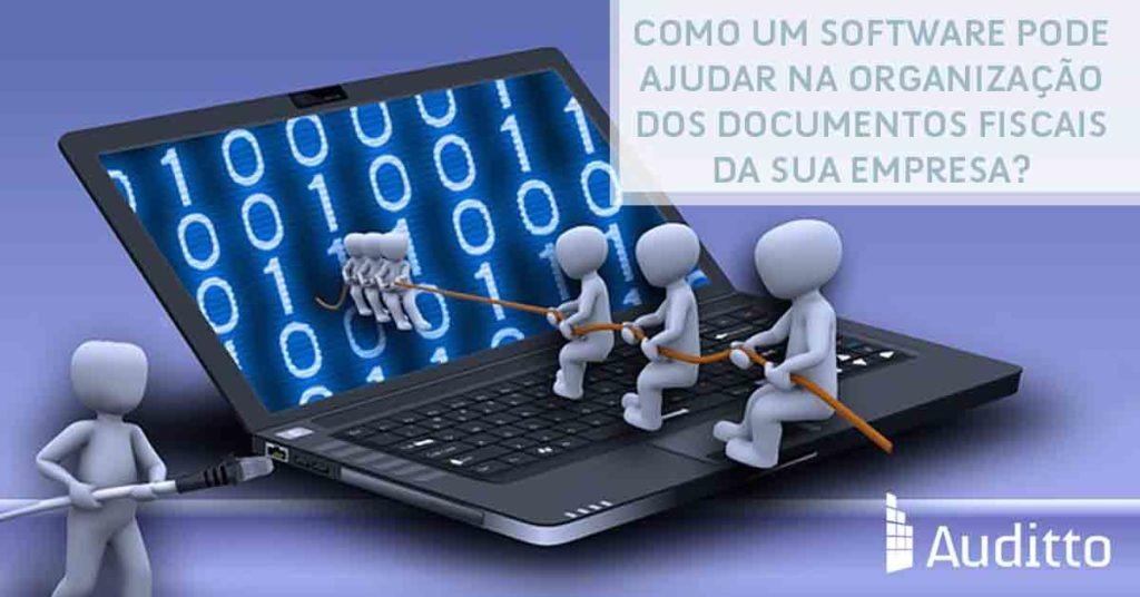 Artigo_Blog_Auditto_#29 -Como um software pode ajudar na organização dos documentos fiscais de sua empresa