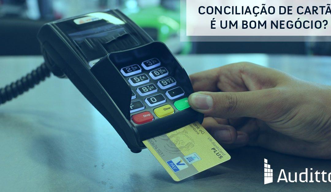 Conciliação de cartão é um bom negócio?