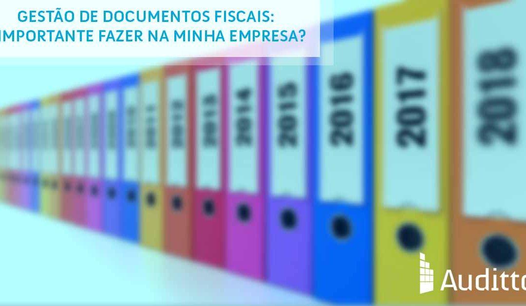 Gestão de documentos fiscais: é importante fazer na minha empresa?
