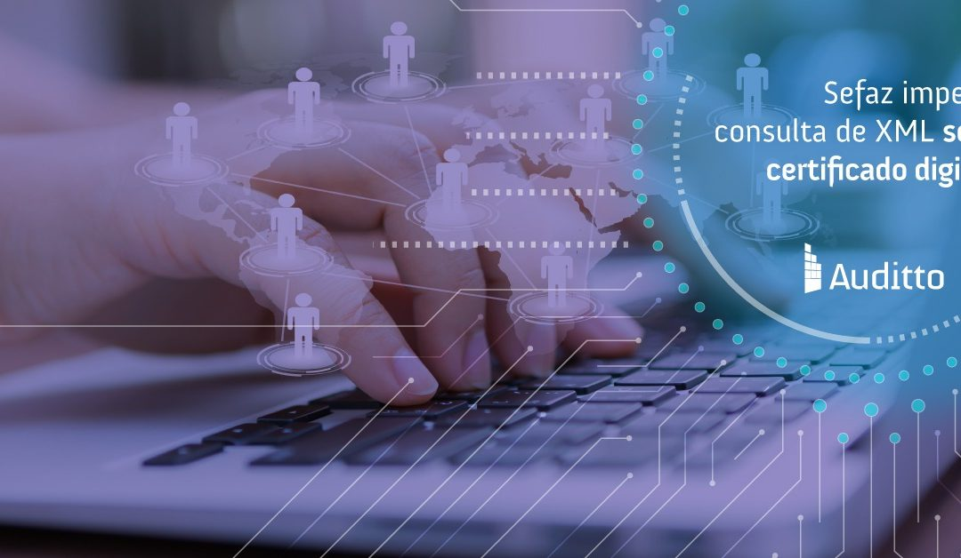 Sefaz impede consulta de XML sem certificado digital