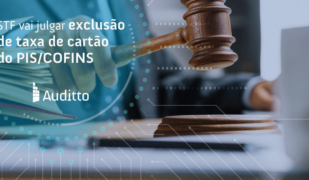 STF vai julgar exclusão de taxa de cartão do PIS/COFINS