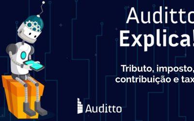 Auditto explica: Tributo, imposto, contribuição e taxa